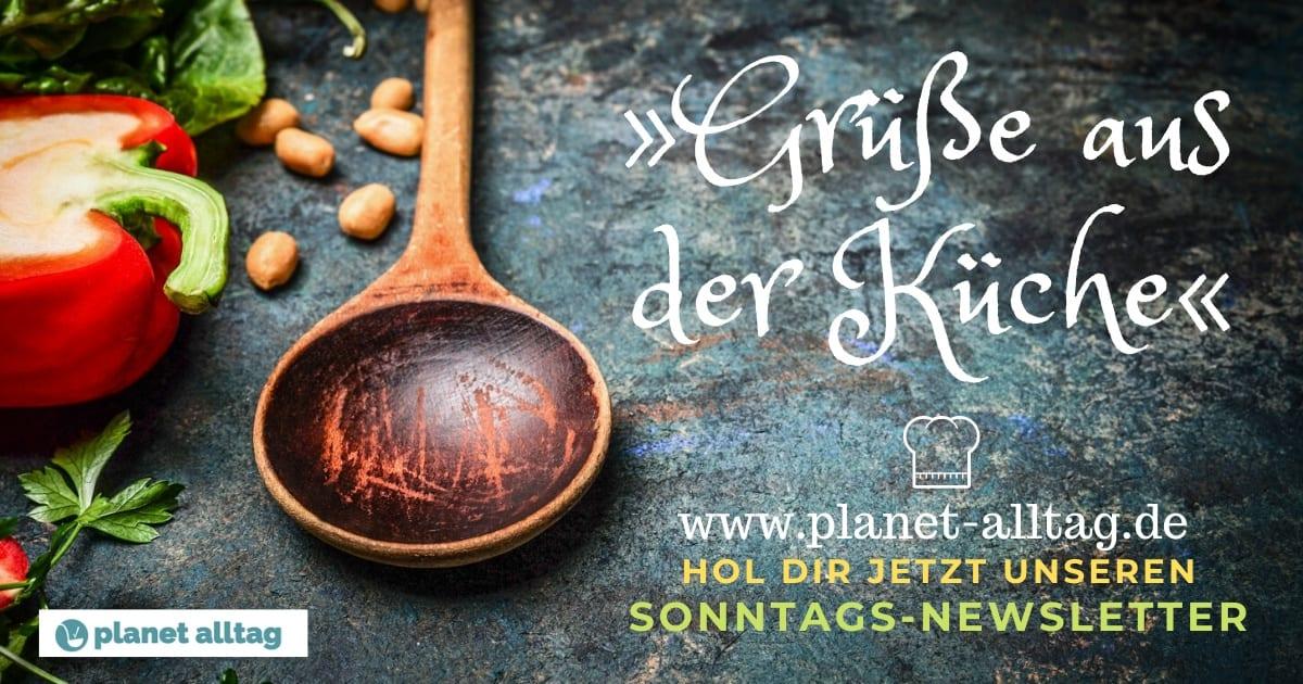 Grüße aus der Küche Newsletter